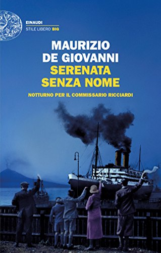 Serenata senza nome: Notturno per il commissario Ricciardi (Einaudi. Stile libero big)