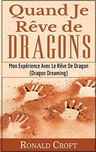 Couverture du livre Quand Je Rêve de Dragons: Mon Expérience Avec Le Rêve De Dragon (Dragon Dreaming)
