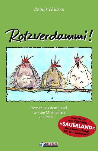 Rotzverdammi!: Roman aus dem Land, wo die Misthaufen qualmen ...