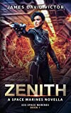 Zenith: A Space Marines Novella (ESS Space Marines Book 1)