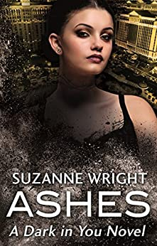 Ashes (The Dark in You Book 3) by [Wright, Suzanne]