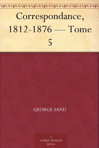 Couverture du livre Correspondance, 1812-1876 - Tome 5