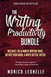 The Writing Productivity Bundle: Write Better, Faster, The 8-Minute Writing Habit, and Dictate Your Book (Growth Hacking For Storytellers)
