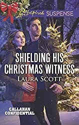 Shielding His Christmas Witness (Mills & Boon Love Inspired Suspense) (Callahan Confidential, Book 1)