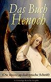 Das Buch Henoch (Die älteste apokalyptische Schrift) - Vollständige deutsche Ausgabe: Äthiopischer Text