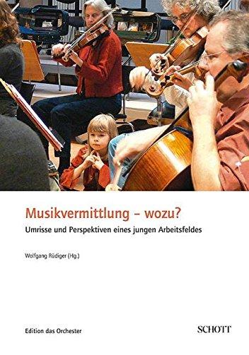 Musikvermittlung-wozu-Umrisse-und-Perspektiven-eines-jungen-Arbeitsfeldes-Edition-das-Orchester