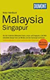 DuMont Reise-Handbuch Reiseführer Malaysia, Singapur: mit Extra-Reisekarte - Stefan Loose