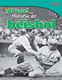 ¡al Bate! Historia del Béisbol (Batter Up! History of Baseball) (Spanish Version) (Fluent Plus) (Time for Kids Nonfiction Readers)
