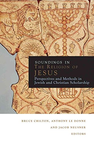 [(Soundings in the Judaism of Jesus : Perspectives and Methods in Contemporary Scholarship)] [Edited by Bruce Chilton ] published on (July, 2012)