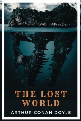 The Lost World by Arthur Conan Doyle: The Lost World by