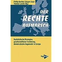 Der rechte Aufmarsch: Kapitalistische Strategien, gesellschaftliche Formierung, demokratische Gegenwehr in Europa (Neue Kleine Bibliothek)