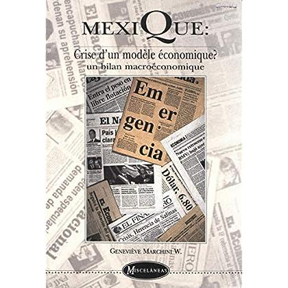 Mexique: crise d'un modèle économique?: Un bilan macroéconomique (Misceláneas)