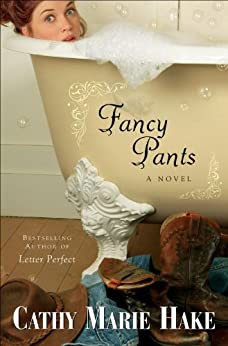 Fancy Pants (Only In Gooding Book #1) von [Hake, Cathy Marie]