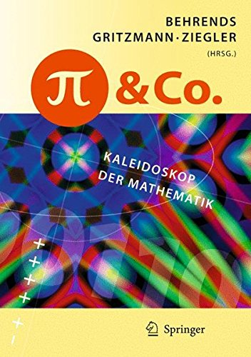 Pi und Co.: Kaleidoskop der Mathematik