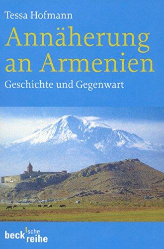 Annäherung an Armenien: Geschichte und Gegenwart (Beck'sche Reihe, Band 1223)