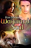 Wayward Soul - Kim Bowman