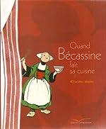 Quand Bécassine fait sa cuisine de Cécile Beaucourt