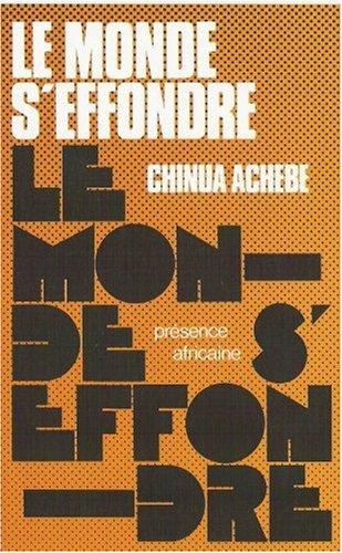 Le monde s'effondre par Chinua Achebe