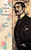 The Outlook for Intelligence (Collected Works of Paul Valery)