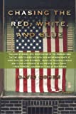 chasing the red white and blue a journey in tocqueville s footsteps through contemporary america by david cohen 2003 01 04