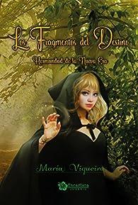 Los Fragmentos del Destino I par María Viqueira