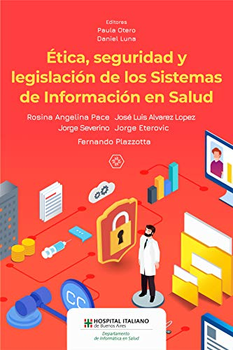 Ética, seguridad y legislación de los Sistemas de Información en Salud de [Pace,