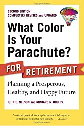 What Color Is Your Parachute? for Retirement: Planning a Prosperous, Healthy and Happy Future