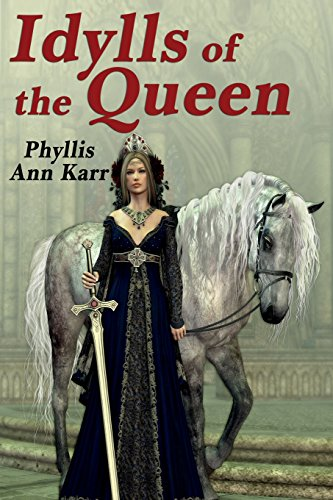 The Idylls of the Queen: A Tale of Queen Guenevere por Phyllis Ann Karr