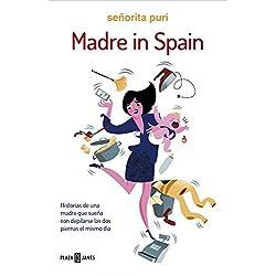 Madre in Spain: Historias de una madre que sueña con depilarse las dos piernas el mismo día (EXITOS)