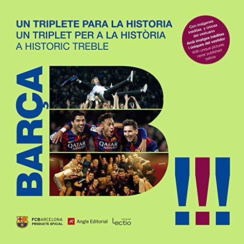 Barça : un triplete para la historia : una visión desde dentro a una temporada histórica por Joan Josep Pallàs Martí