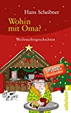 Wohin mit Oma?: Weihnachtsgeschichten