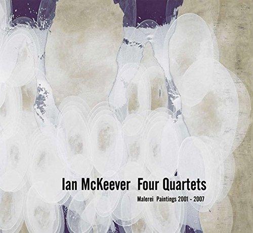 Ian McKeever. Four Quartets: Malerei Paintings 2001-2007: Four Quartets - Paintings 2001-2007