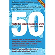 50 Facts That Should Change the World by Jessica Williams (2007-08-02)