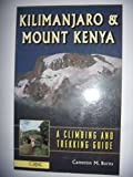 Kilimanjaro and Mount Kenya: A Climbing and Trekking Guide
