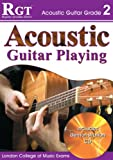 Acoustic Guitar Playing: Grade 2 (Rgt Guitar Lessons)