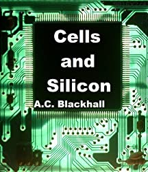 Cells and Silicon