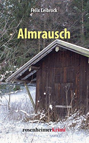 Almrausch: Ein Krimi aus Südtirol