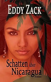Schatten über Nicaragua (German Edition) by [Zack, Eddy, crusius, detlev, Crusius, D.W.]