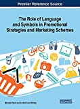 The Role of Language and Symbols in Promotional Strategies and Marketing Schemes (Advances in Marketing, Customer Relationship Management, and E-services)
