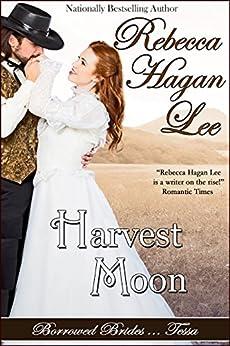 Harvest Moon (Borrowed Brides Book 2) by [Lee, Rebecca Hagan]