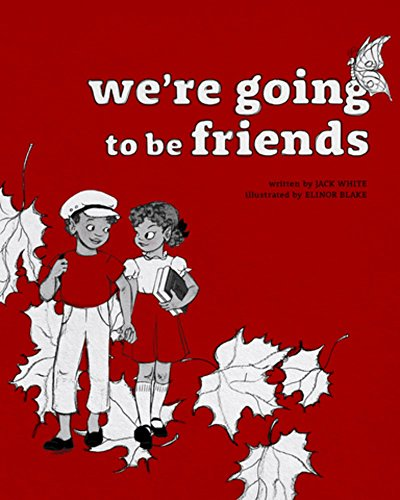 We're Going to be Friends por Jack White