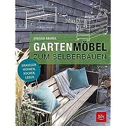 Gartenmöbel zum Selberbauen: Draußen wohnen, kochen, leben (BLV)