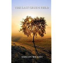The Last Green Field