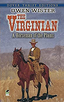 The Virginian: A Horseman of the Plains (Dover Thrift Editions) by [Wister, Owen]
