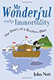 MR Wonderful Seeks Immortality: The Diary of a Restless Man