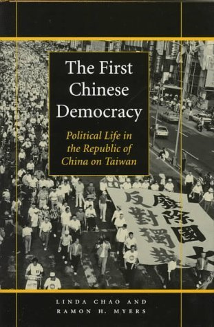 the-first-chinese-democracy-political-life-in-the-republic-of-china-on-taiwan-by-professor-linda-cha
