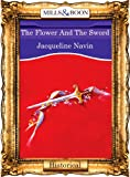 The Flower And The Sword (Mills & Boon Vintage 90s Modern)