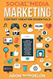 Social Media Marketing Content Creation Essentials: A Simple Strategy Guide To Creating Epic Videos, Effortless Podcasts, and Exciting Images (For ... (Social Media Marketing Masterclass, Band 2)