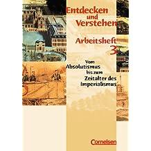 Entdecken und Verstehen - Arbeitshefte - Allgemeine bisherige Ausgabe: Entdecken und Verstehen, Arbeitshefte, H.3, Vom Absolutismus bis zum Zeitalter des Imperialismus