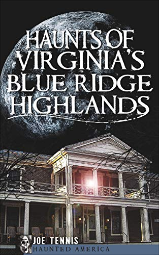 Haunts of Virginia's Blue Ridge Highlands (Haunted America) (English Edition) Mountain Horse Gap